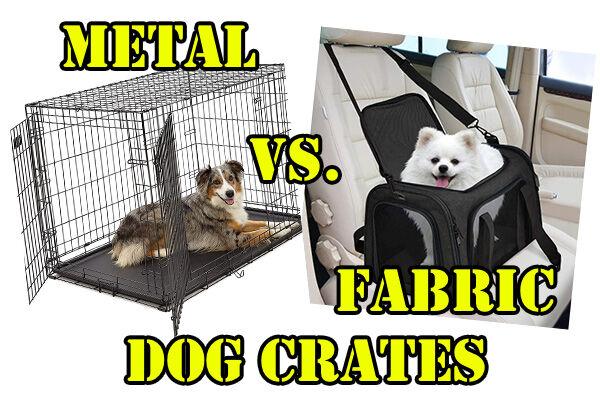 large-metal vs fabric dog crates